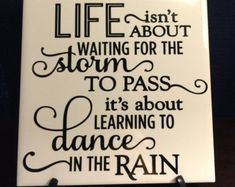 Life isnt about waiting for the storm to pass its by Heartsbyemma