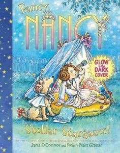 Stellar stargazer! / by Jane O'Connor and Robin Preiss Glasser.