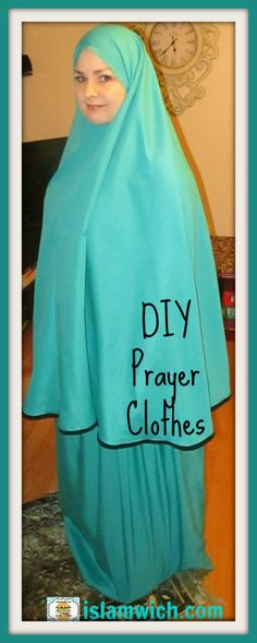 How to make your very own Prayer clothes on islamwich.com