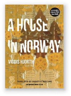 Norwegian & Scandinavian Fiction: A HOUSE IN NORWAY BY VUGDIS HJORTHVigdis Hjorth's novel A House in Norway explores the dilemmas of living in modern society. The book tells the story of Alma, a divorced textile artist, who recently started renting a floor of her house to a Polish family. Their activities become a challenge to Alma's image as a feminist.