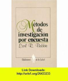 Metodos de investigacion por encuesta (9789681629472) Earl R. Babbie , ISBN-10: 9681629477  , ISBN-13: 978-9681629472 ,  , tutorials , pdf , ebook , torrent , downloads , rapidshare , filesonic , hotfile , megaupload , fileserve