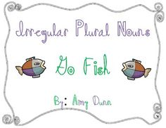 This is a Go Fish game for irregular plural nouns. Students will match up singular nouns to their irregular plural form. It includes directions and...