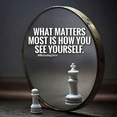 Positive Quotes : What matters most is how you see yourself.