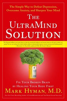 The UltraMind Solution: Fix Your Broken Brain by Healing Your Body First - The Simple Way to Defeat Depression, Overcome Anxiety, and Sharpen Your Mind by Mark Hyman,http://www.amazon.com/dp/1416549714/ref=cm_sw_r_pi_dp_rQbksb0MEAM0E4G4