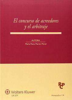 El concurso de acreedores y el arbitraje / María Flora Martín Moral