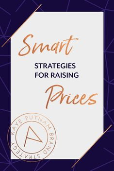 Smart Strategies for Raising Prices - Kaye Putnam Smart Strategy, Brand Strategist, Creative Business, Business Tips, Online Business, Basic Math, Sales And Marketing, Business Marketing