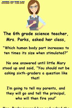 Humor Discover The teacher asked, Which body part increases to 10 times its size. The teacher asked, Which body part increases to 10 times its size when stimulated Funny Long Jokes, Clean Funny Jokes, Funny Jokes For Adults, Funny Texts, Funny Quotes, Funny Marriage Quotes, Funny Memes For Boyfriend, Clean Jokes For Kids, Marriage Jokes