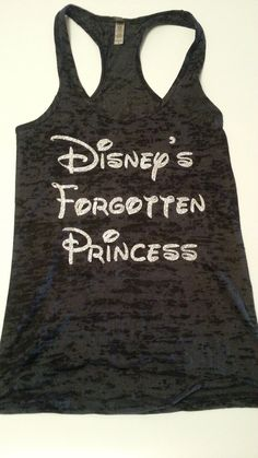 Welcome to Diamond Girl Fashion Shop.. This listing is for one burnout tank top that says Disneys Forgotten Princess .the glitter writing