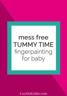 mess free tummy time finger painting activity - perfect for baby play. www.candokiddo.com