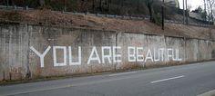 """""""you are beautiful"""" graffiti"""