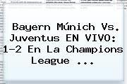 http://tecnoautos.com/wp-content/uploads/imagenes/tendencias/thumbs/bayern-munich-vs-juventus-en-vivo-12-en-la-champions-league.jpg Juventus. Bayern Múnich vs. Juventus EN VIVO: 1-2 en la Champions League ..., Enlaces, Imágenes, Videos y Tweets - http://tecnoautos.com/actualidad/juventus-bayern-munich-vs-juventus-en-vivo-12-en-la-champions-league/