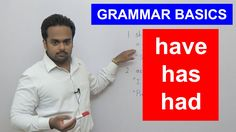 HAVE, HAS, HAD - English Grammar Basics - Difference Between Have and Has - When to Use Had - YouTube