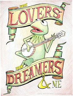 Kermit the Frog The Lovers the Dreamers and Me by ceramicmatt, $15.00