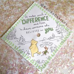 It makes such a difference said Pooh to have someone who believes in you quote classic Pooh bear and piglet painted graduation cap topper Disney Graduation Cap, Funny Graduation Caps, Graduation Cap Toppers, Graduation Cap Designs, Graduation Cap Decoration, Graduation Diy, Graduation Quotes, Graduation Announcements, Graduation Invitations
