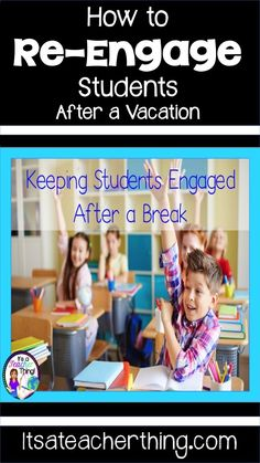 Engaging students after a vacation break can be challenging.  Learn five tricks to make your return from a break some of the most productive classroom time all year.