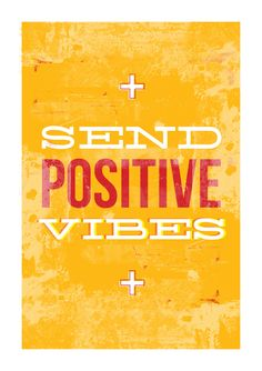 Positive vibes YES! Una buena vibra! :)