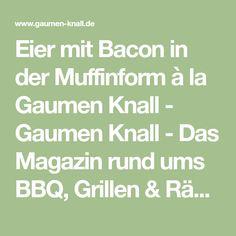 Eier mit Bacon in der Muffinform à la Gaumen Knall - Gaumen Knall - Das Magazin rund ums BBQ, Grillen & Räuchern
