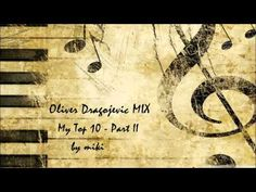 Oliver Dragojevic Mix | My Top 10 - Part II | ♫   My favorite album !