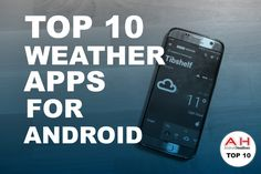 Top 10 Best Weather Android Apps – December 2016 #android #google #smartphones