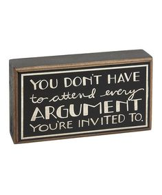 Take a look at this Argument Box Sign by Collins on #zulily today!