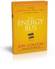 The Energy Bus: 10 Rules to Fuel Your Life, Work, and Team with Positive Energy | by Jon Gordon