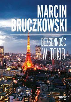 Bezsenność w Tokio -   Bruczkowski Marcin , tylko w empik.com: 28,49 zł…