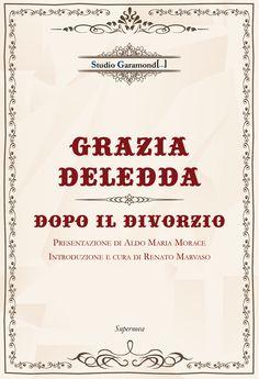 """""""Dopo il divorzio"""" di Grazia Deledda e a cura di Renato Marvaso"""