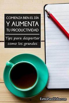Empieza bien el día y mejora tu productividad. Tips para aprovechar tus mañanas…