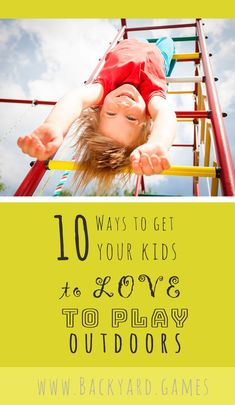 Outdoor Play is AMAZING for overall health of your kids. But sometimes it's hard to get them to play outside...and like it.  Here's 10 ideas to get your kids to love playing outside!