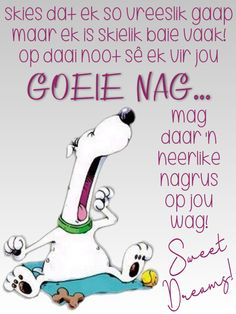 Good Night Quotes, Good Morning Good Night, Goeie Nag, Afrikaans Quotes, Birthday Wishes, Qoutes, Messages, Words, Sweet Dreams