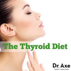 The Hypothyroidism Diet + Natural Treatment - Dr. Axe
