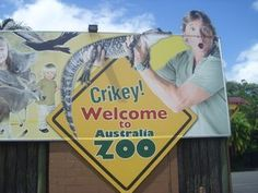 The  Australia Zoo- I always wanted to take my Mom there to see the zoo and catch one of his shows.  She was a big fan of Steve Irwin.
