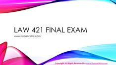 business law 421 final exam answers, Final Exam Assessment, final exam law 421, Final Exam Questions, law 421, law 421 entire course, law 4...