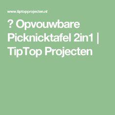 ✔ Opvouwbare Picknicktafel 2in1 | TipTop Projecten