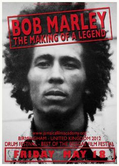 Bob Marley: The Making of a Legend  Birmingham Premiere. UK  18 May, 2012 Drum Festival  Best of Reggae Film Festival. Bob Marley: The Making of a Legend. A musical documentary written & directed by Esther Anderson & Gian Godoy. UK. 92 mins. 2011. UNESCO Honor Award. Jamaica Reggae Film Festival. https://twitter.com/BobMarleyFilm