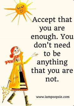 Accept that you are enough. Great Quotes, Quotes To Live By, Me Quotes, Inspirational Quotes, Motivational, You Are Enough Quote, Enough Is Enough Quotes, Ali Edwards, Daily Life Quotes