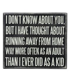 Take a look at this 'Running Away' Box Sign by Primitives by Kathy on #zulily today!