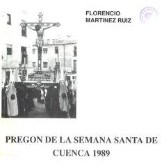 Semana Santa 1989 Pregón de la Semana Santa de 1989 a cargo de Florencio Martínez Ruiz editado por la Federación de Asociaciones de Empresarios Conquenses