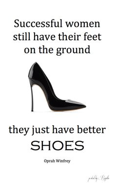 True. Woman are just as strong as men. The only difference is that they have better shoes and prettier hair!