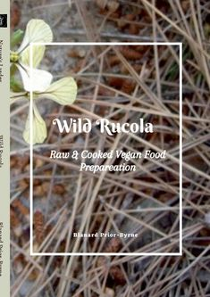 Wild Rucola is a book of the ever discerning reader that would like to learn to prepare healthy high raw and cooked vegan food. Gaining the knowledge to practice a plant based diet, combine it well, sustain a healthy lifestyle, gain weight or use it instead of lose it . Whether it is just a part of time need for raw food energy whether it be vegan or not, or the necessity of getting healthy, detoxing and feeling great, this may have some of the ideal base beliefs that anyone can integrate… Raw Food Recipes, Vegan Food, Food Energy, Plant Based Diet, Health Diet, Feeling Great, Food Preparation, Weight Gain, How To Stay Healthy