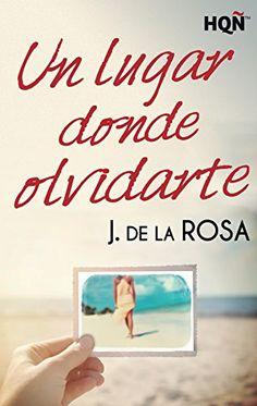 Un lugar donde olvidarte (HQÑ) de J. De La Rosa https://www.amazon.es/dp/B016ZOJJH4/ref=cm_sw_r_pi_dp_U_x_ZFlBAbK1CK3GW