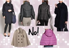 Coat styles to be avoided (like the plague!) for a pear-shaped woman.