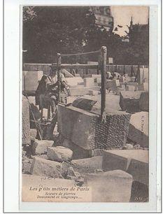 PARIS - Les p'tits métiers de Paris - Scieurs de pierres vers 1900