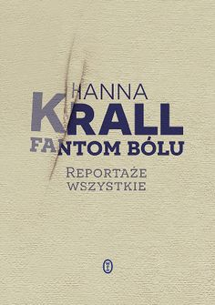 Fantom bólu. Reportaże wszystkie - Hanna Krall (3831618) - Lubimyczytać.pl Kiosk, Mario, Movie Posters, Movies, Literature, History, Gazebo, Film Poster, Films