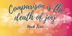 """Comparison is the death of joy"" and an unhelpful thinking habit - Biographer, Historical Quotes, Reflection, Death, About Me Blog, Joy, Sayings, Style, Swag"