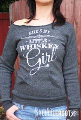 """she's my little whiskey girl"" super comfy sweatshirt! Inspired by Toby Keith"