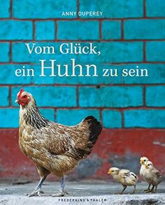 Vom Glück, ein Huhn zu sein von Anny Duperey https://www.amazon.de/dp/3954160773/ref=cm_sw_r_pi_dp_BrvDxbH88HE95