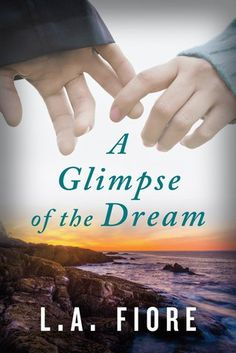 Twin Sisters Rockin' Book Reviews: Review of A Glimpse of the Dream by L.A. Fiore