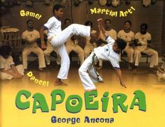 Capoeira : game! dance! martial art! by George Ancona