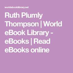 Ruth Plumly Thompson | World eBook Library - eBooks | Read eBooks online